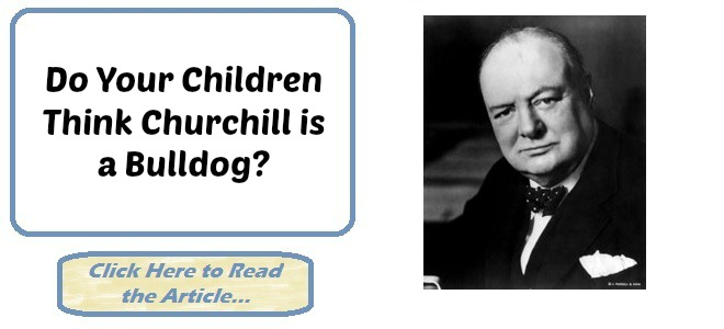 Do Your Children Think Churchill is a Bulldog?